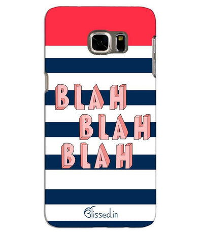 BLAH BLAH BLAH | Samsung S6 Edge Plus Phone Case