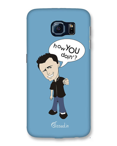 How you doing | Samsung Galaxy Note S6 Phone Case