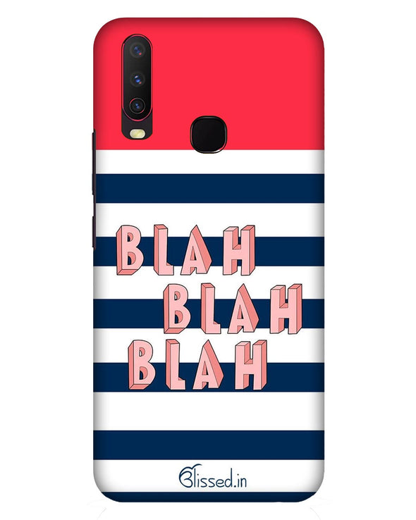 BLAH BLAH BLAH  |  Vivo Y17  Phone Case