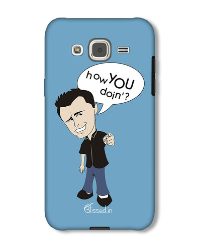 How you doing | Samsung Galaxy J2 Phone Case