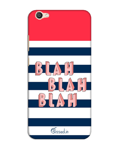 BLAH BLAH BLAH | Vivo V5 Phone Case