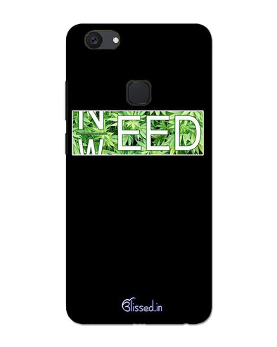 Need Weed | VIVO V7 PLUS Phone Case