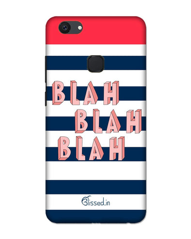 BLAH BLAH BLAH | VIVO V7 PLUS Phone Case