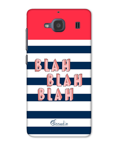 BLAH BLAH BLAH | Xiaomi Redmi 2 Phone Case