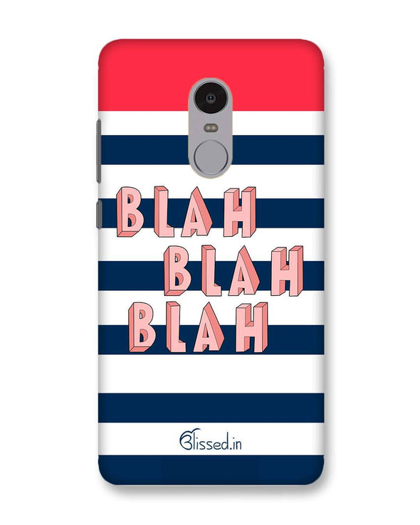 BLAH BLAH BLAH | Xiaomi Redmi Note4 Phone Case