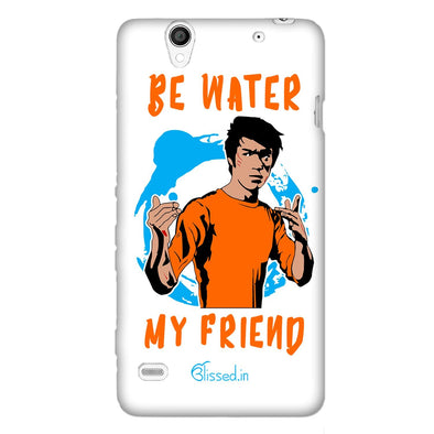 Be Water My Friend | SONY XPERIA C4 Phone Case