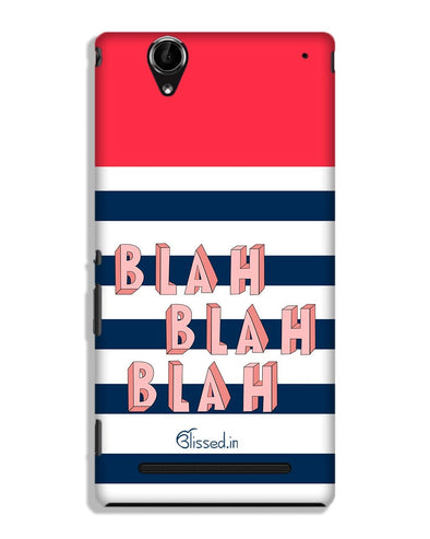 BLAH BLAH BLAH | SONY XPERIA T2 ULTRA Phone Case
