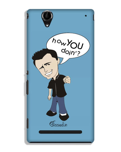How you doing | SONY XPERIA T2 ULTRA Phone Case