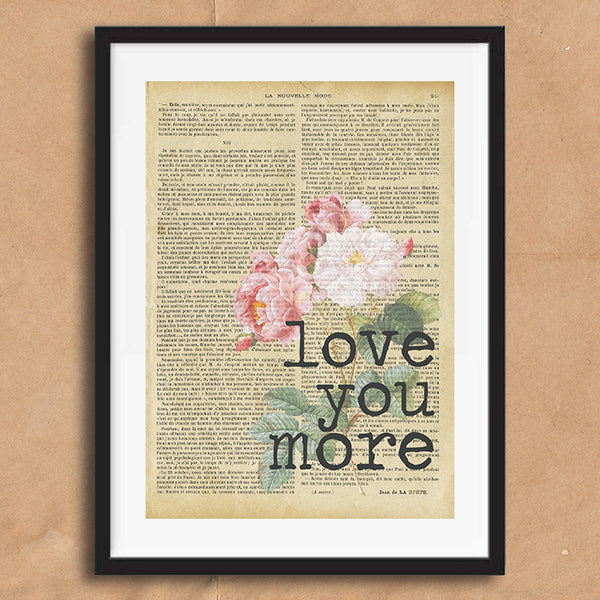 Love You More Vintage Style Typography on words wall art print framed and unframed