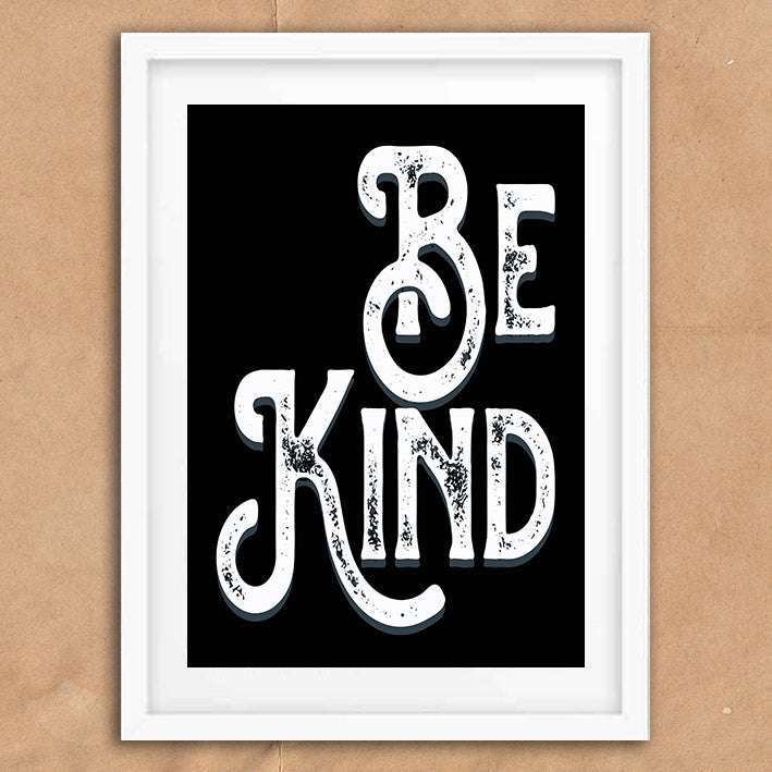 Be Kind Vintage Style Word Quote Typography wall art print framed and unframed