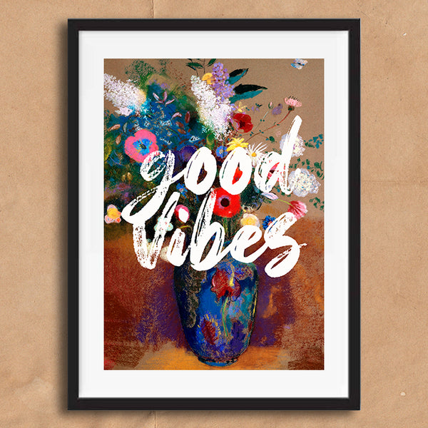 Good Vibes Floral Quote Typography wall art print framed poster