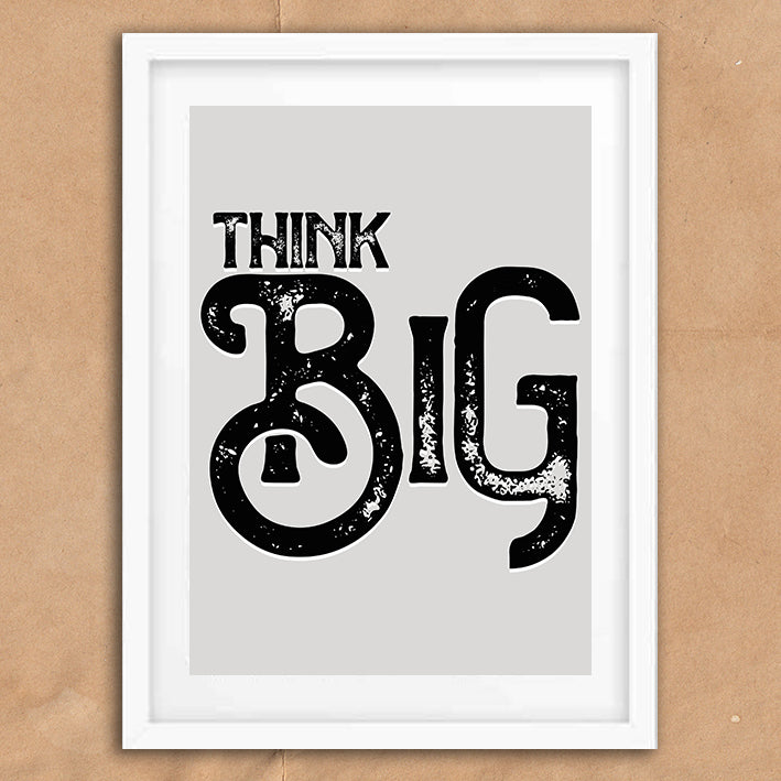 Think Big Vintage Style Typography wall art print framed poster