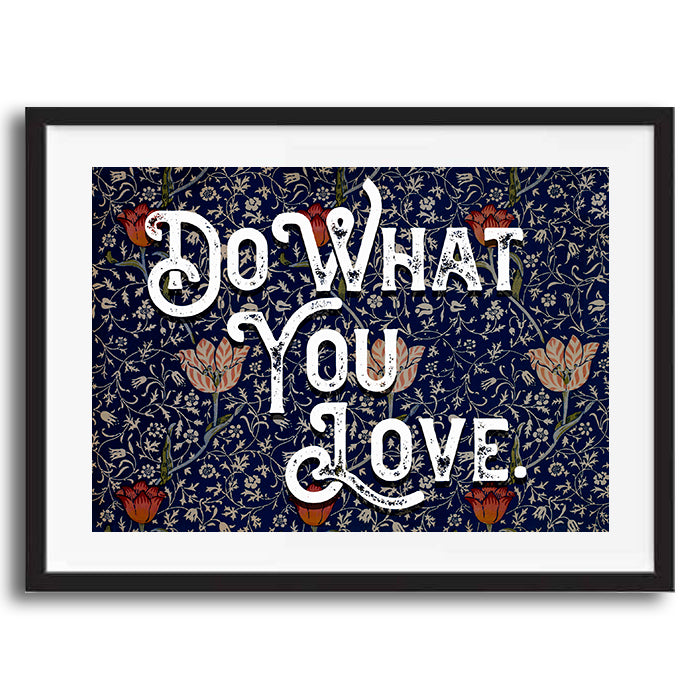 Do What You Love Vintage Style Word Quote Typography wall art print framed and unframed