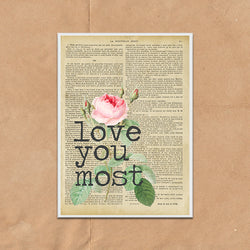 Love You Most Vintage Style Art on Words Quote Typography wall print framed and unframed