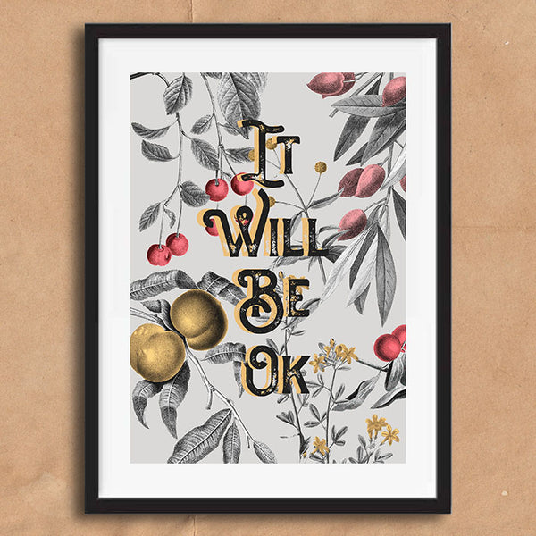 It Will Be Ok Vintage Style Word Quote Typography wall art print framed and unframed
