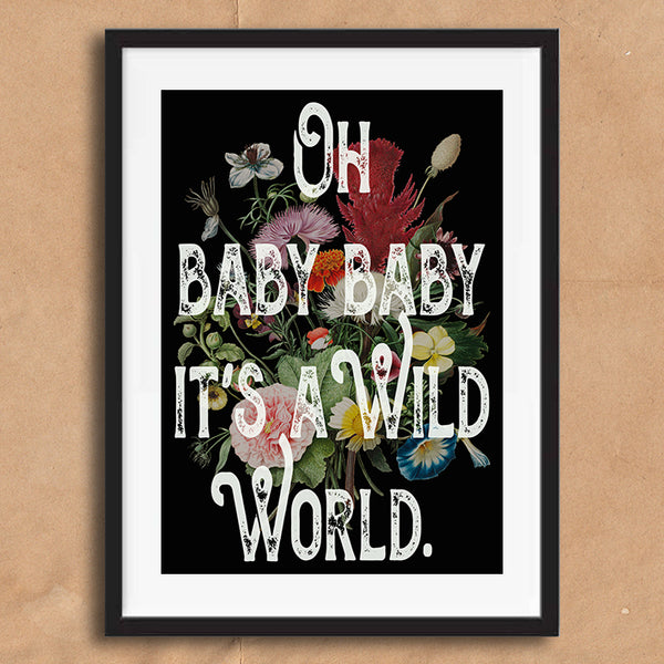 Wild World Vintage Style Lyrics Typography wall art print framed and unframed