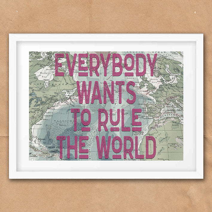 Everybody Wants To Rule The World Vintage Style Lyrics Quote Typography wall art print framed and unframed