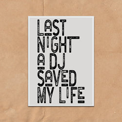 Last Night A DJ Saved My Life Vintage Style Lyrics Quote Typography wall art print framed and unframed