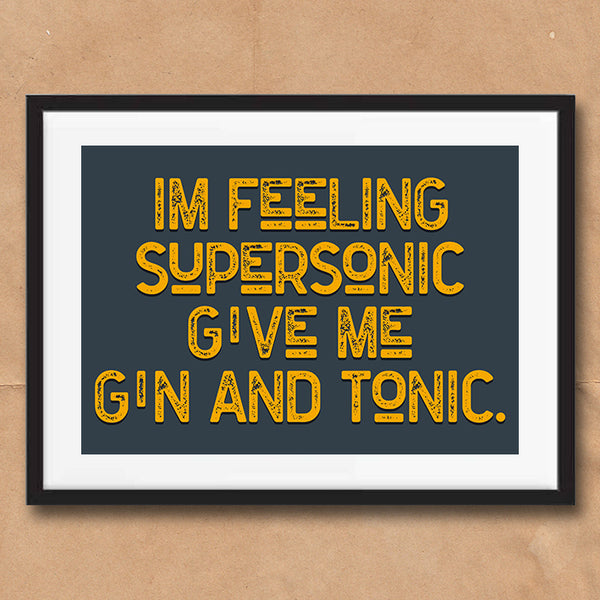 Supersonic Vintage Style Lyric Quote Typography wall art print framed and unframed