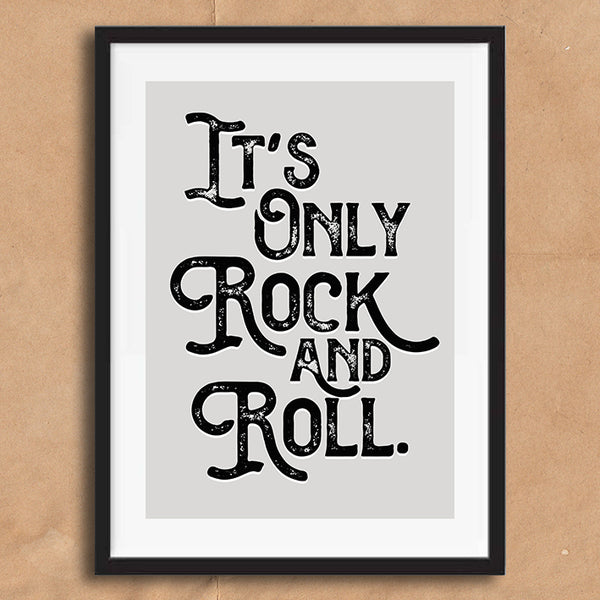 It's Only Rock and Roll Vintage Style Lyric Quote Typography wall art print framed and unframed