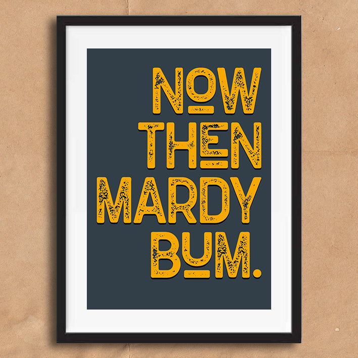 Mardy Bum Vintage Style Lyric Quote Typography wall art print framed and unframed