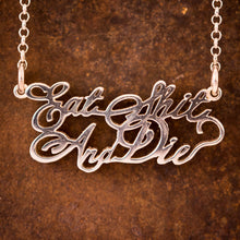 "Sterling Silver ""Eat Shit & Die"" Necklace"