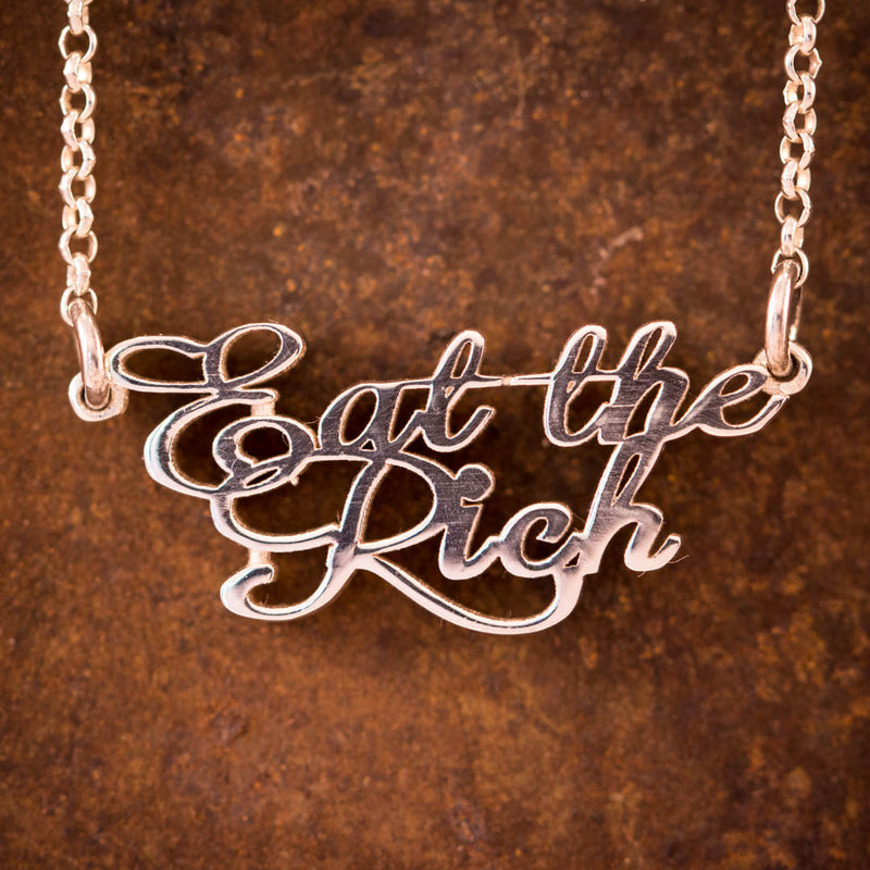 "Sterling Silver ""Eat The Rich"" Necklace"