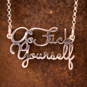 "Sterling Silver ""Go Fuck Yourself"" Necklace"