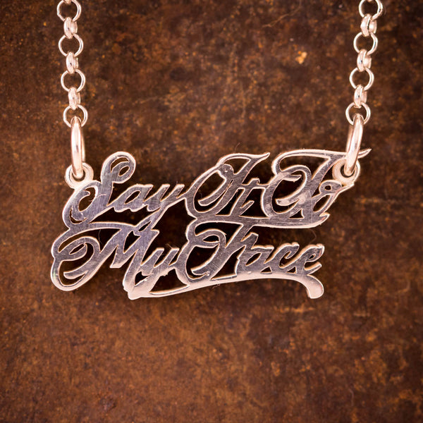 "Sterling Silver ""Say It To My Face"" Necklace"