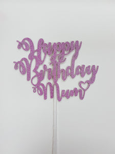 Happy Birthday Mum Glitter Cake Topper