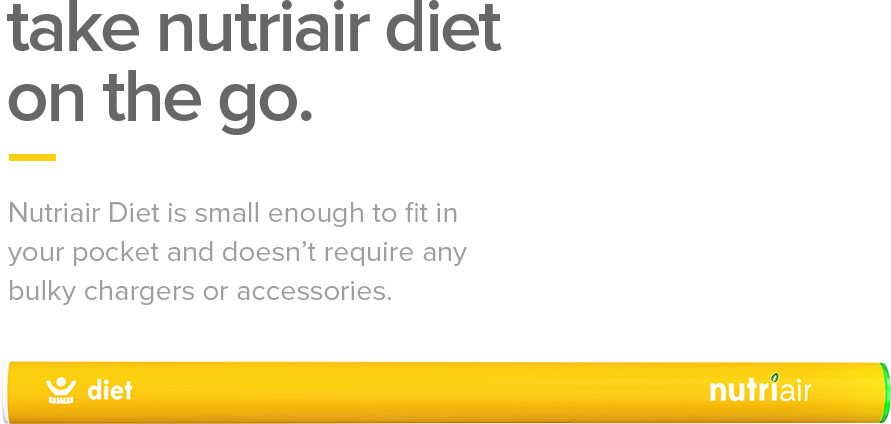 Take Nutriair Diet on the GO! ~ Nutriair Diet is a small enough to fit in your pocket and doesn't require any bulky chargers or accessories