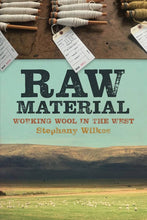 Raw Material: Working With Wool In the West