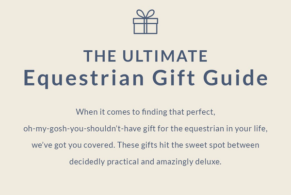 The Ultimate Equestrian Gift Guide