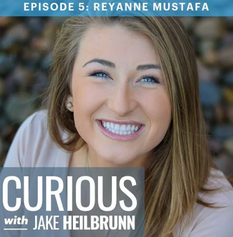 Curious with Jake Heilbrunn - Reyanne Mustafa: You Are the One the World is Waiting For