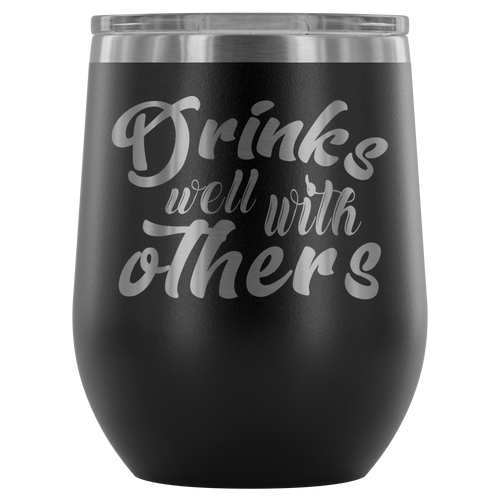 Drinks Well with Others 12oz Stainless Steel Wine Tumbler - Nauti Details