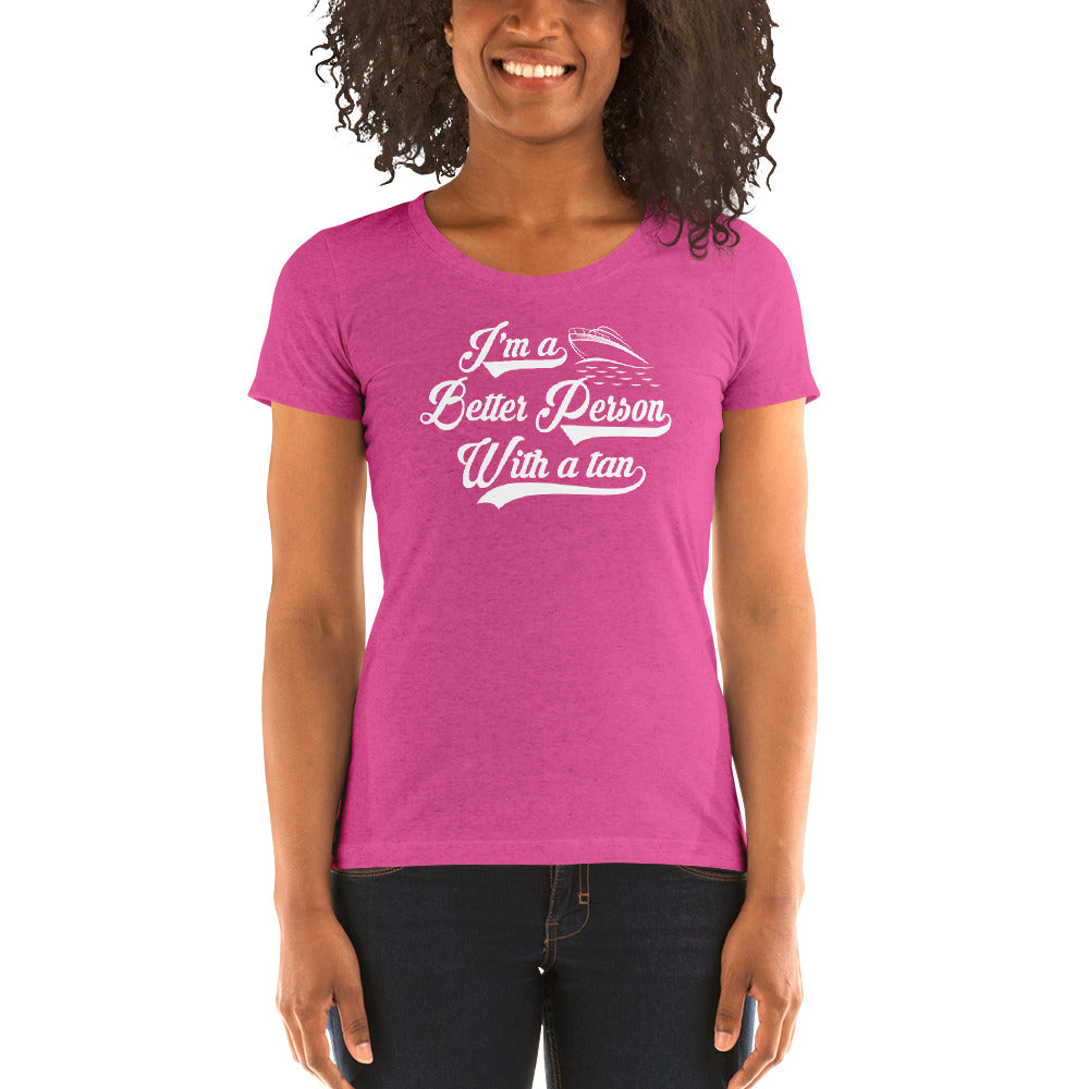 Better Person with a Tan Women's Short Sleeve T-Shirt - Nauti Details