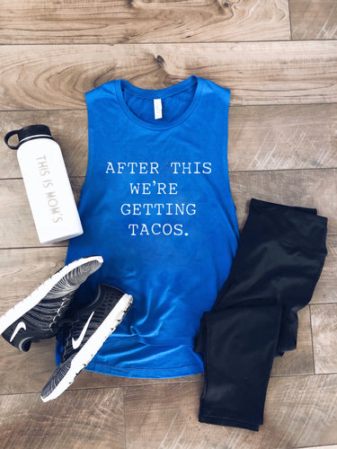 After this we're getting tacos unisex muscle tank Fitness tank Bella canvas unisex muscle tank- royal blue