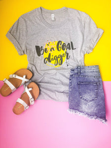 Be a goal digger tee Short sleeve graphic tee Bella Canvas 3001 athletic Heather