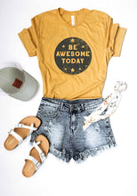 Be awesome today tee Short sleeve inspirational tee Bella and next level