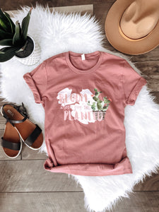 Bloom where you are planted- Mauve crew tee Short sleeve spring tee Bella Canvas 3001 Mauve