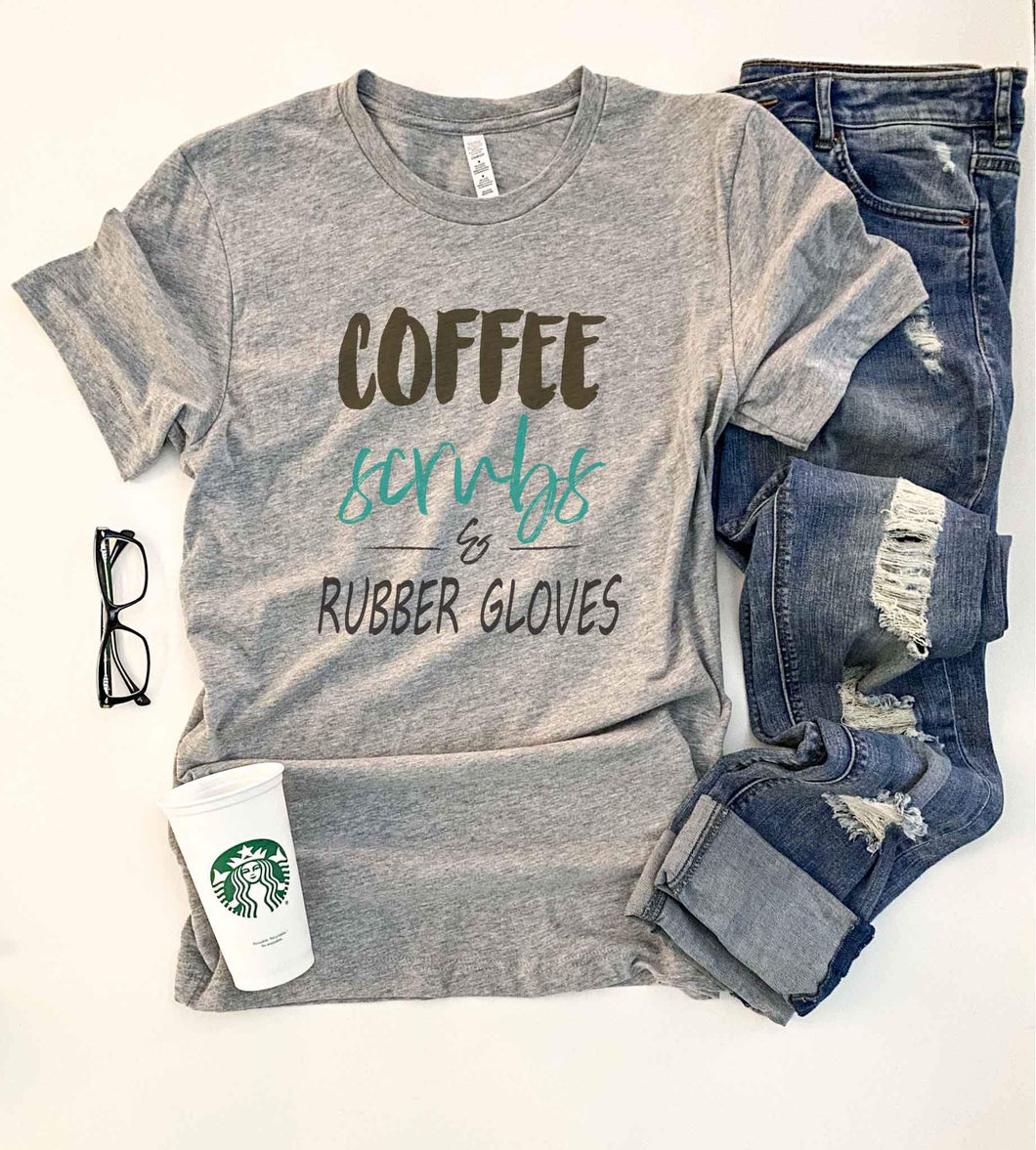 Coffee scrubs and rubber gloves tee Short sleeve healthcare tee Bella Canvas 3001