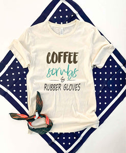 Coffee scrubs and rubber gloves tee Short sleeve healthcare tee Bella Canvas 3001 XS Cream