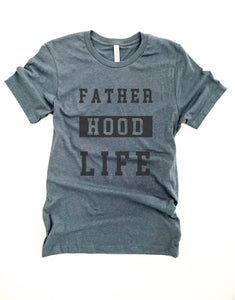 Father hood life tee Short sleeve men's tee Bella Canvas 3001
