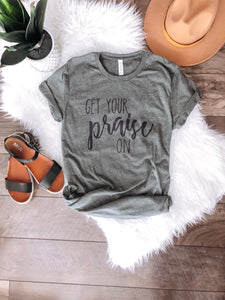 Get your praise on tee Short sleeve miscellaneous tee Bella Canvas 3001