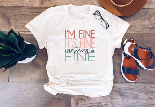 I'm fine tee Short sleeve miscellaneous tee Bella Canvas 3001