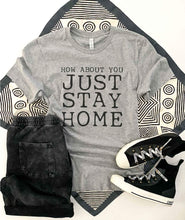 Just stay home tee Short sleeve 2020 quarantine tee Bella Canvas 3001