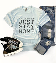 Just stay home tee Short sleeve 2020 quarantine tee Bella Canvas 3001 XS Ice blue