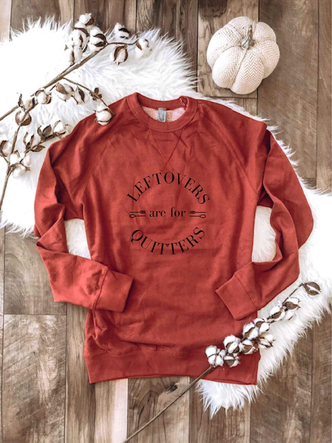 Leftovers are for quitters french terry raglan Fall Sweatshirt Cotton heritage unisex French Terry- rust