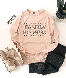 Less weekday more weekend french terry raglan Mom French Terry raglan Cotton heritage and lane seven French Terry raglan XS Pale pink