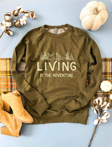 Living is the adventure french terry raglan Fall Sweatshirt Cotton heritage unisex French Terry olive
